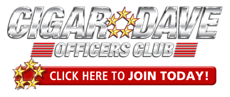 Join the Cigar Dave Officers Club today for $22.95/month