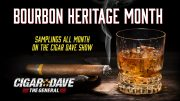 Celebrating Bourbon Heritage Month on the Cigar Dave Show