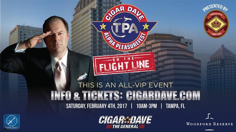 Cigar Dave Alpha PleasureFest on the Flight Line is Saturday, February 4th, 2017