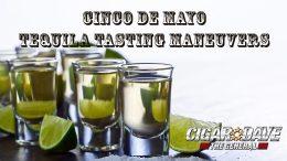 Cigar Dave's 2017 Cinco de Mayo Tequila Tasting Maneuvers