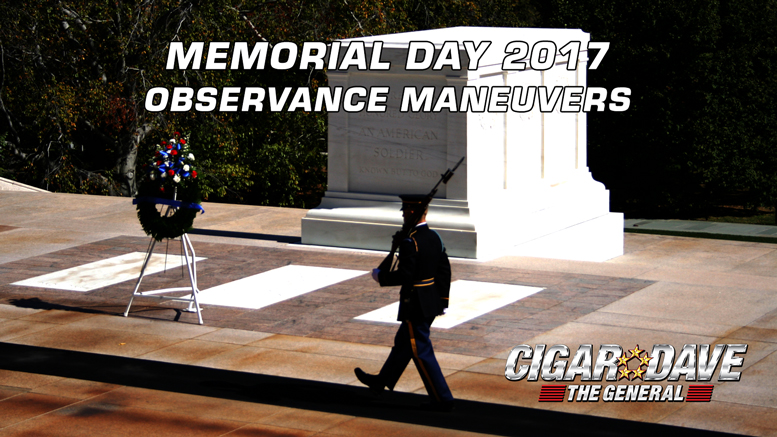 Cigar Dave's Memorial Day Observance Maneuvers