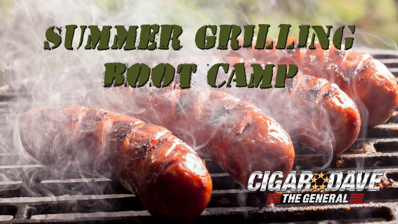 Cigar Dave's Summer Grilling Boot Camp Maneuvers with Colonel Ange and Butcher Dave