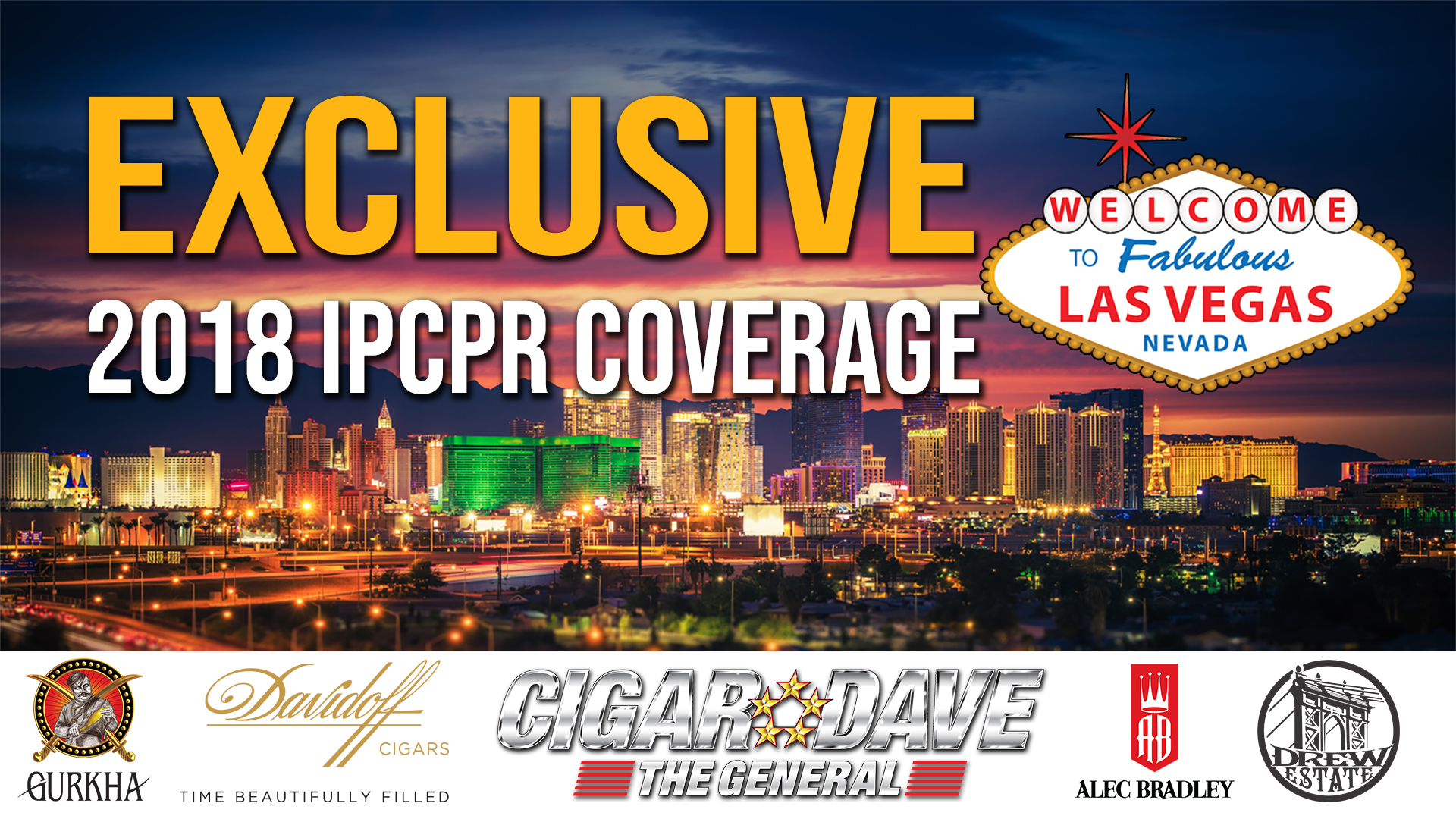 Cigar Dave's Exclusive 2018 IPCPR Coverage from the Las Vegas Convention Center in Las Vegas, NV.