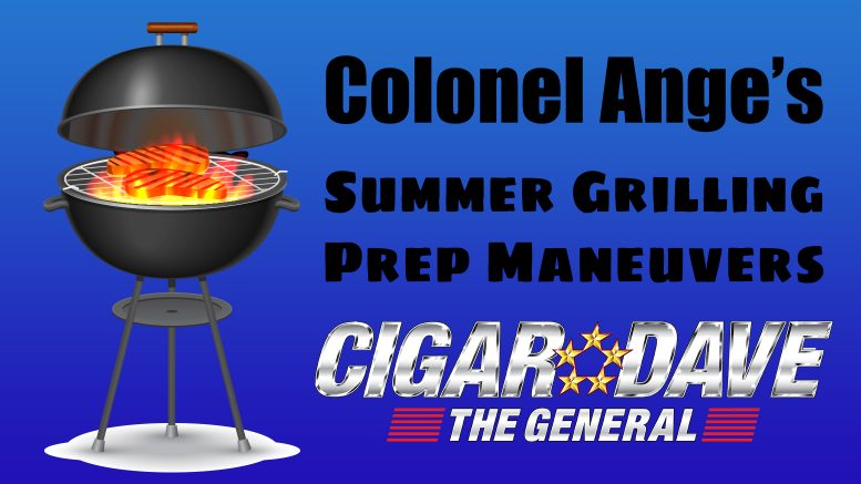 Colonel Ange's Summer Grilling Prep Manevuers