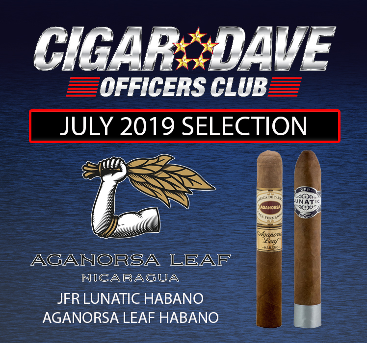 The Cigar Dave Officers Club selection for July 2019 is an Aganorsa Leaf sampler including the JFR Habano Lunatic and the Aganorsa Leaf Habano